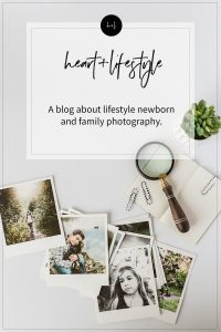Heart + lifestyle, a blog for lifestyle photographers